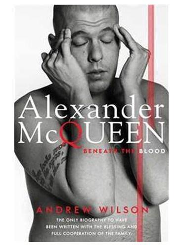 Alexander McQueen (ISBN=9781471131790) 讲述一个东伦敦的士司机之子亚历山大麦昆如何由平平之辈蜕变为古驰(Gucci)纪梵希(Givenchy)等品牌的英国时尚教父又是为何在家自缢身亡