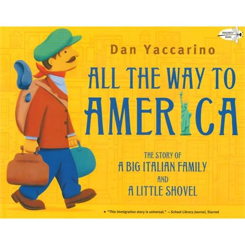 All the Way to America: The Story of a Big Italian Family and a Little Shovel(Dragonfly Books)迁徙到美国ISBN9780375859205