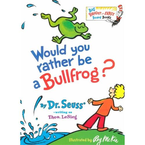Would You Rather Be a Bullfrog? (Big Bright & Early Board Book)你想做一只牛蛙吗?ISBN9780385375153