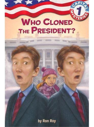 Capital Mysteries #1: Who Cloned the President?谁是克隆总统