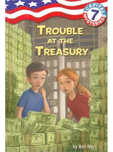 Capital Mysteries #7: Trouble at the Treasury宝藏的麻烦