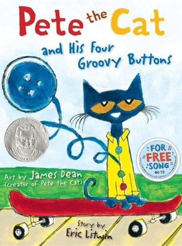 Pete the Cat and His Four Groovy Buttons皮特猫和他的四枚纽扣(荣获苏斯奖,精装)ISBN9780062110589