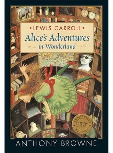 Alice's Adventures in Wonderland [Hardcover]爱丽丝漫游奇境(《我爸爸》、《我妈妈》同一插图作者安东尼-布朗新作)ISBN9781406361575