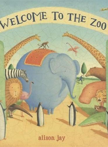 Alison Jay:Welcome to the Zoo欢迎来到动物园ISBN9781840117684