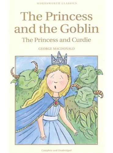 The Princess and the Goblin & The Princess and Curdie (Wordsworth Children's Classics)公主和小精灵、公主与柯迪ISBN9781840227185