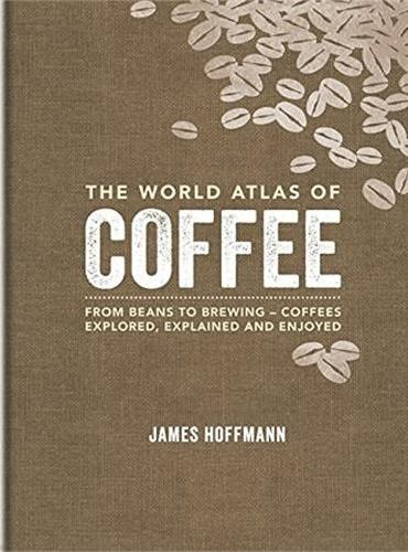 The World Atlas of Coffee (ISBN=9781845337872)