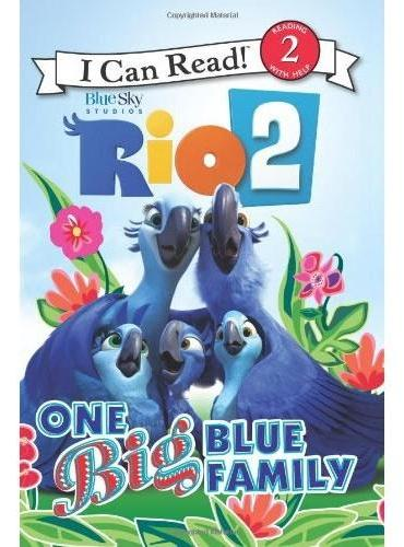 Rio 2: One Big Blue Family (I Can Read Level 2)里约大冒险2:蓝色大家庭ISBN9780062284983