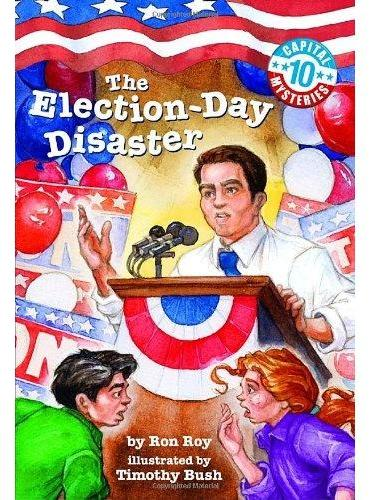 Capital Mysteries #10: The Election-Day Disaster 大选的麻烦ISBN9780375848056