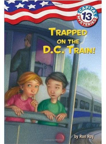Capital Mysteries #13: Trapped on the D.C. Train! 火车的陷阱ISBN9780375859267