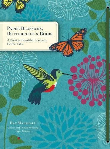 Paper Blossoms, Butterflies& Birds 盛开的纸艺:繁花、蝴蝶和飞鸟ISBN9781452113913