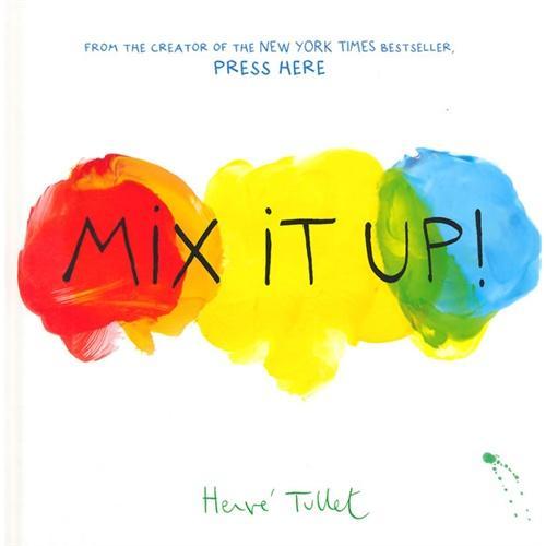 Mix It Up!(by Herve Tullet)混合色彩(法国插画家赫威-托雷给孩子的艺术书)ISBN9781452137353
