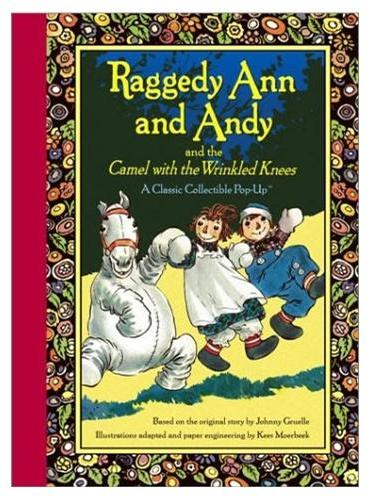 Raggedy Ann and Andy and the Camel with the Wrinkled Knees安与安迪(经典立体书)ISBN9780689857751