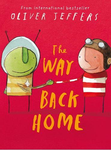 The Way Back Home(by Oliver Jeffers) 智慧小孩:从月亮上回家ISBN9780007182329