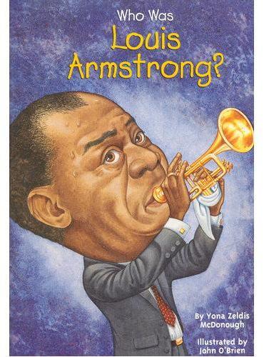 Who Was Louis Armstrong?路易斯·阿姆斯特朗ISBN9780448433684