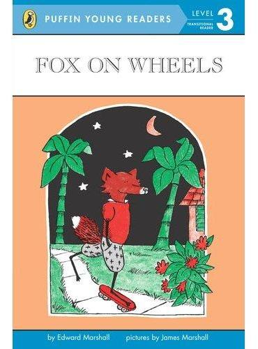 Fox on Wheels (Puffin Young Reader L3) 小狐外传:小狐脚踏风火轮ISBN9780448478661