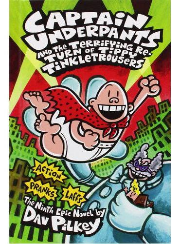 Captain Underpants #9: Captain Underpants and the Terrifying Return of Tippy Tinkletrousers 内裤超人9:内裤超人与霸道少年(精装) ISBN9780545175340