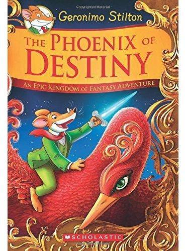 Geronimo Stilton and the Kingdom of Fantasy Special Edition: The Phoenix of Destiny: An Epic Kingdom of Fantasy Adventure老鼠记者与梦幻国度特别版:命运的凤凰
