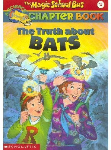 Magic School Bus Chapter Book #01: The Truth About Bats 神奇校车章节书1:蝙蝠的真相 ISBN9780439107983