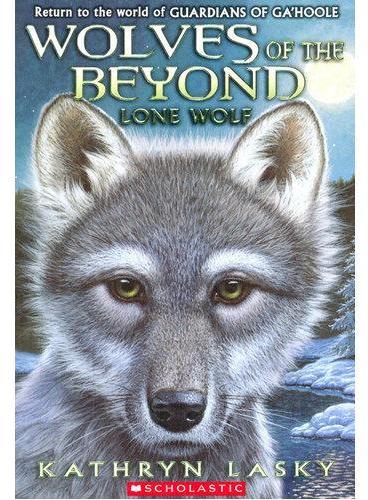 Wolves of the Beyond#1 Lone Wolf 绝境狼王1:孤独的小狼(《猫头鹰王国》作者新作) ISBN9780545093118