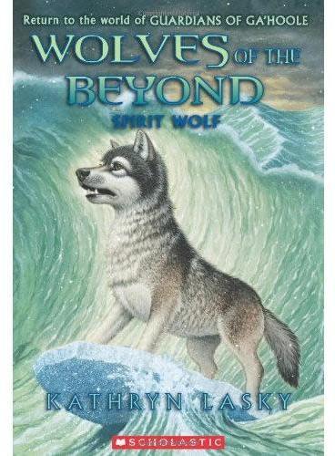 Wolves of the Beyond#5 Spirit Wolf 绝境狼王5:冰川狼魂(《猫头鹰王国》作者新作) ISBN9780545279710