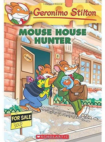 Geronimo Stilton #61: Mouse House Hunter 老鼠记者61:寻找新房 ISBN9780545835541
