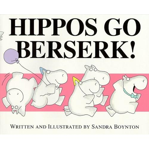 Hippos Go Berserk! (by Sandra Boynton)河马也疯狂ISBN9780689808180