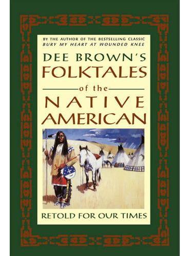 DEE BROWNS FOLKTALES OF NATIVE AMER