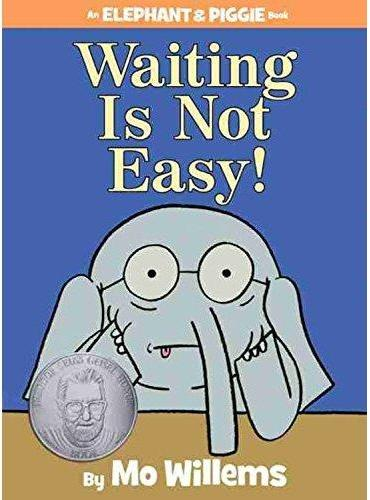 Waiting Is Not Easy!(An Elephant and Piggie Book) 等待不容易!(小猪和小象系列,精装) ISBN9781423199571