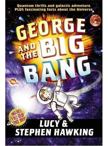 George and the Big Bang 乔治的宇宙大爆炸(科学家霍金与女儿联袂作品)ISBN9781442440067
