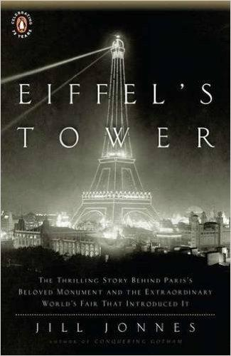Eiffel`s Tower: The Thrilling Story Behind Paris`s Beloved Monument and the Extraordinary World``s Fair That Introduced It (ISBN=9780143117292)