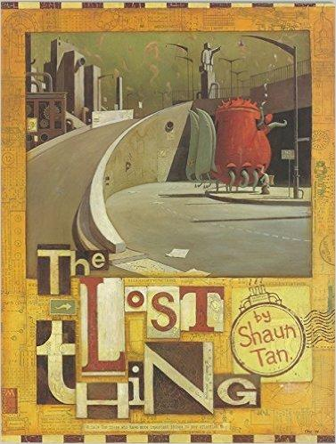 Lost Thing (by Shaun Tan) 失物招领(2011年奥斯卡最佳动画短片奖原作绘本) ISBN9780734411389