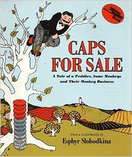 Caps for Sale: A Tale of a Peddler, Some Monkeys and Their Monkey Businesss