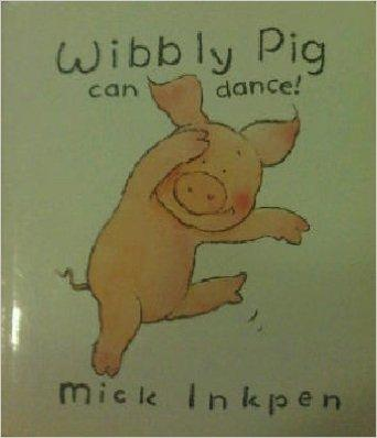 Wibbly Pig Can Dance