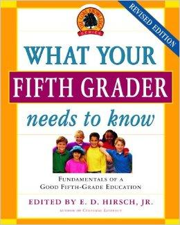 What Your Fifth Grader Needs to Know, Revised Edition: Fundamentals of a Good Fifth-Grade Education
