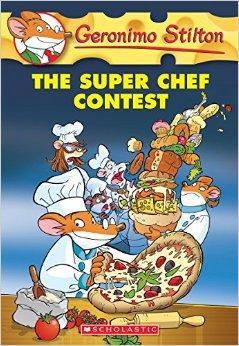 The Super Chef Contest (Geronimo Stilton, No. 58)