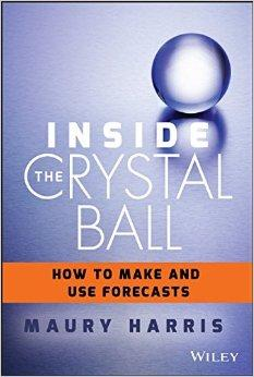 Inside the Crystal Ball: How to Make and Use Forecasts