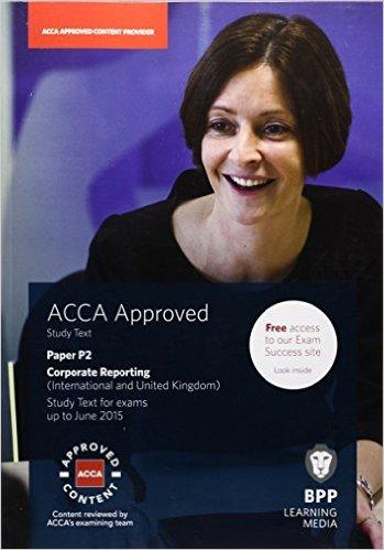 ACCA P2 Corporate Reporting (International & UK): Study Text