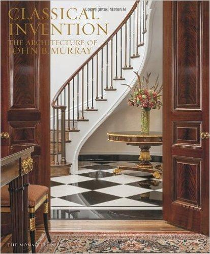 Classical Invention: The Architecture of John B. Murray