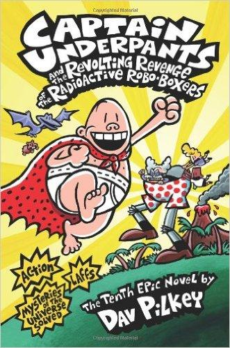 Captain Underpants #10: Captain Underpants and the Revolting Revenge of the Radioactive Robo-Boxers 内裤超人10:内裤超人与时光穿梭(精装) ISBN9780545175364