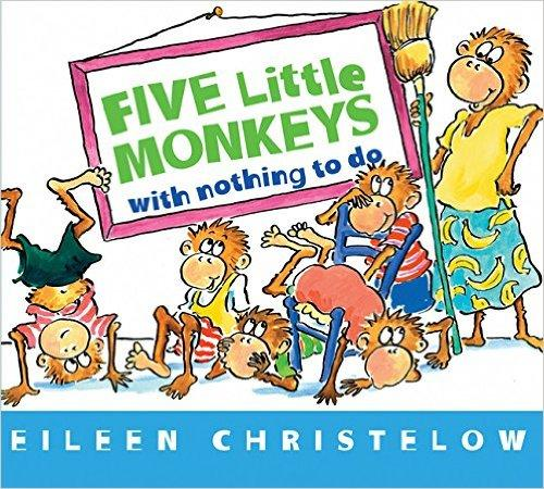 Five Little Monkeys with Nothing to Do[Boardbook]五只小猴无事可做[卡板书]ISBN9780544088900