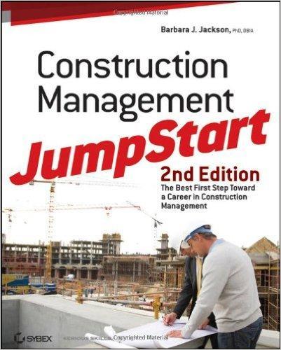 Construction Management Jumpstart, Second Edition 9780470609996