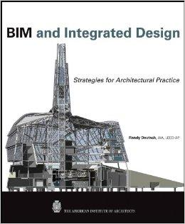 Bim And Integrated Design: Strategies For Architectural Practice 9780470572511