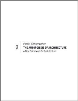 The Autopoiesis Of Architecture - A New Framework For Architecture V1 9780470772980