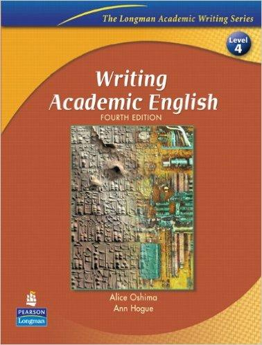 Writing Academic English (The Longman Academic Writing Series, Level 4) (4th Edition)
