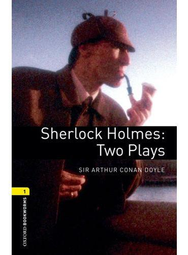 Oxford Bookworms Library: Level 1: Sherlock Holmes: Two Plays