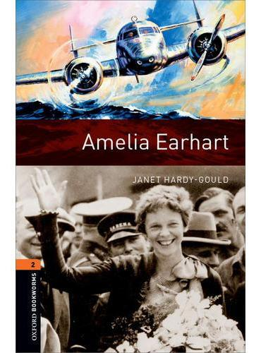 Oxford Bookworms Library: Level 2: Amelia Earhart