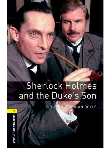 Oxford Bookworms Library: Level 1: Sherlock Holmes and the Duke s Son