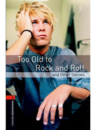 Oxford Bookworms Library: Level 2: Too Old to Rock and Roll and Other Stories
