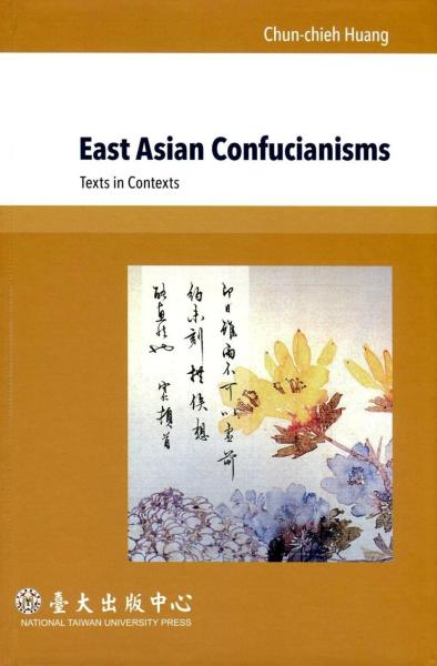 East Asian Confucianisms:Texts in Contexts