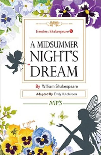 A Midsummer Night's Dream:Timeless Shakespeare 9(25K彩色+1MP3)